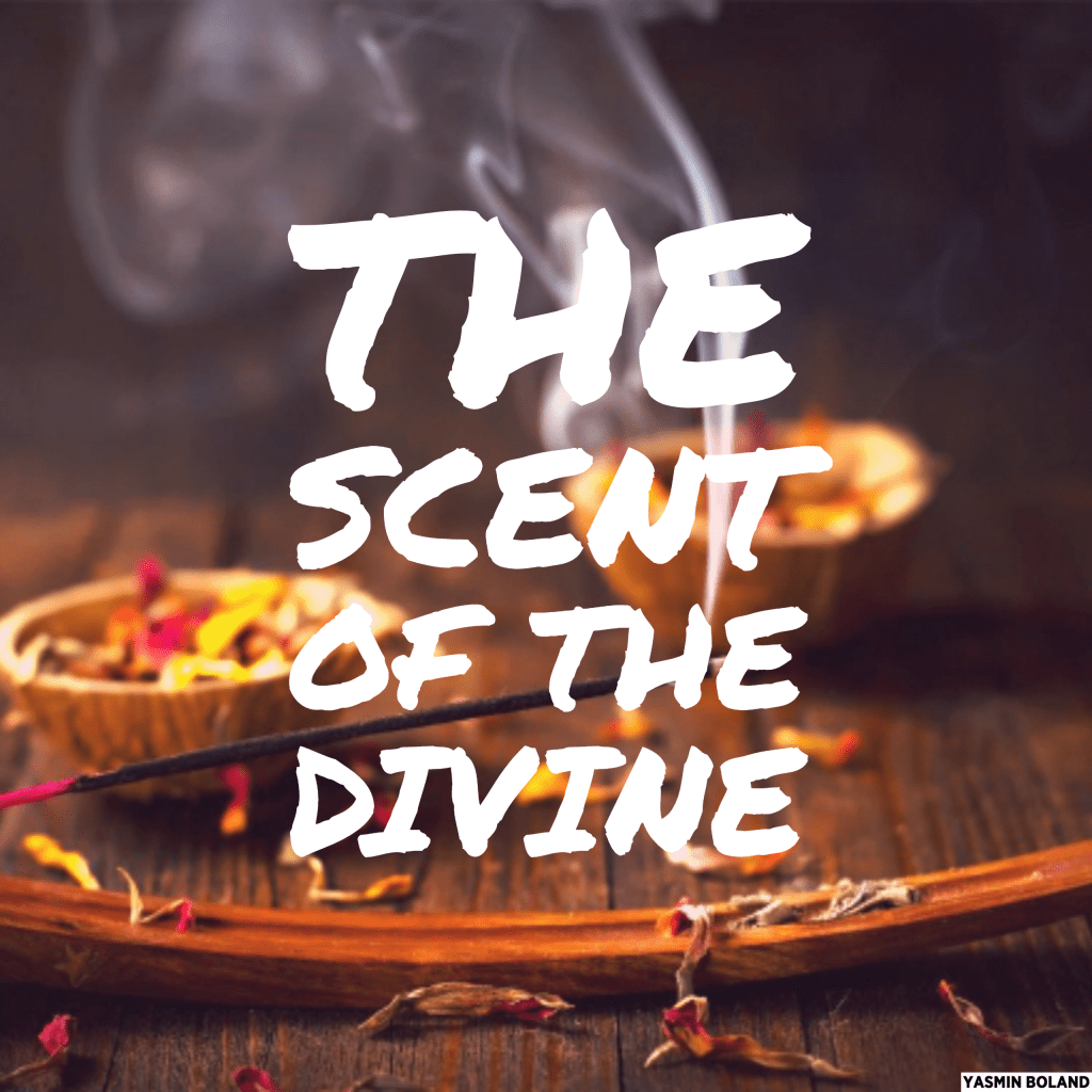 The scent of the Divine