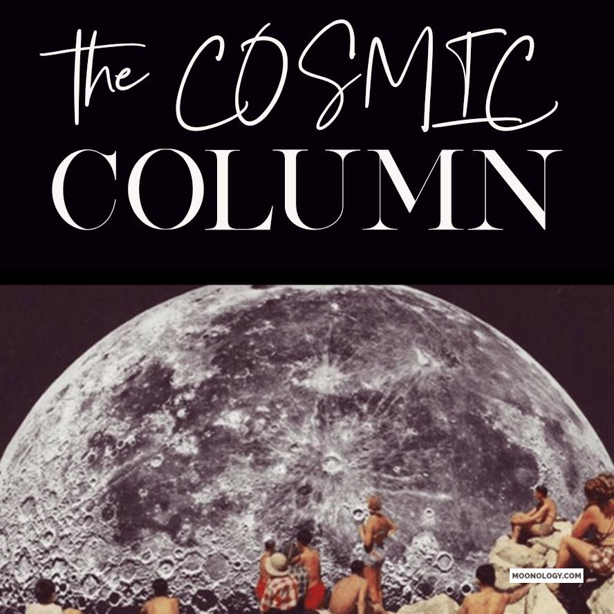 COSMIC COLUMN October 13 2019