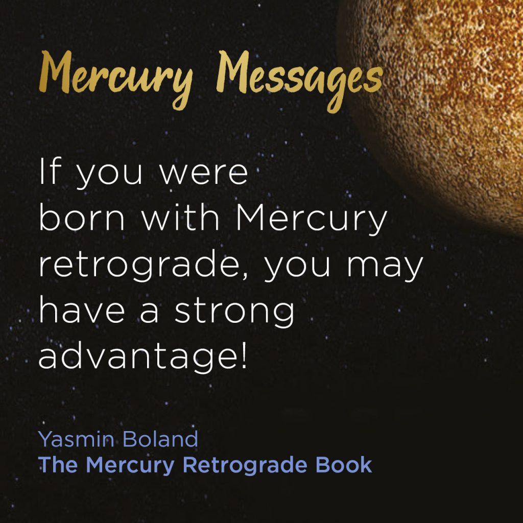 19% of people are born with Mercury retrograde in their chart!