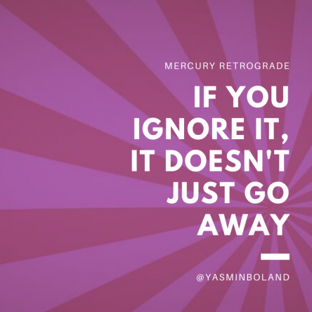Mercury retrograde for smart people…