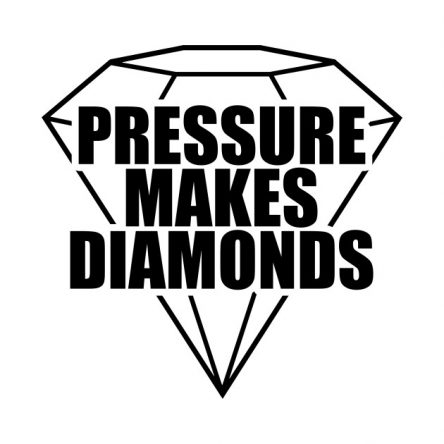 Pressures makes diamonds…