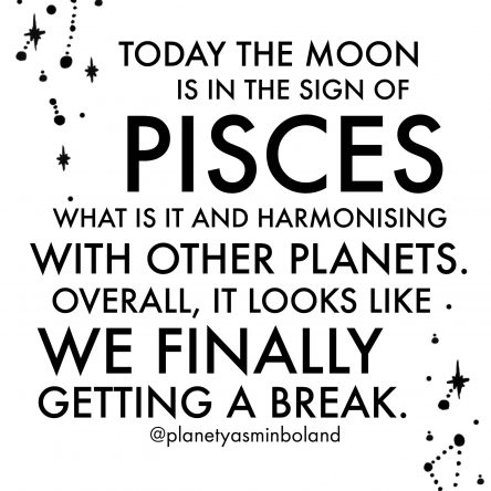 The moon is in the sign of Pisces
