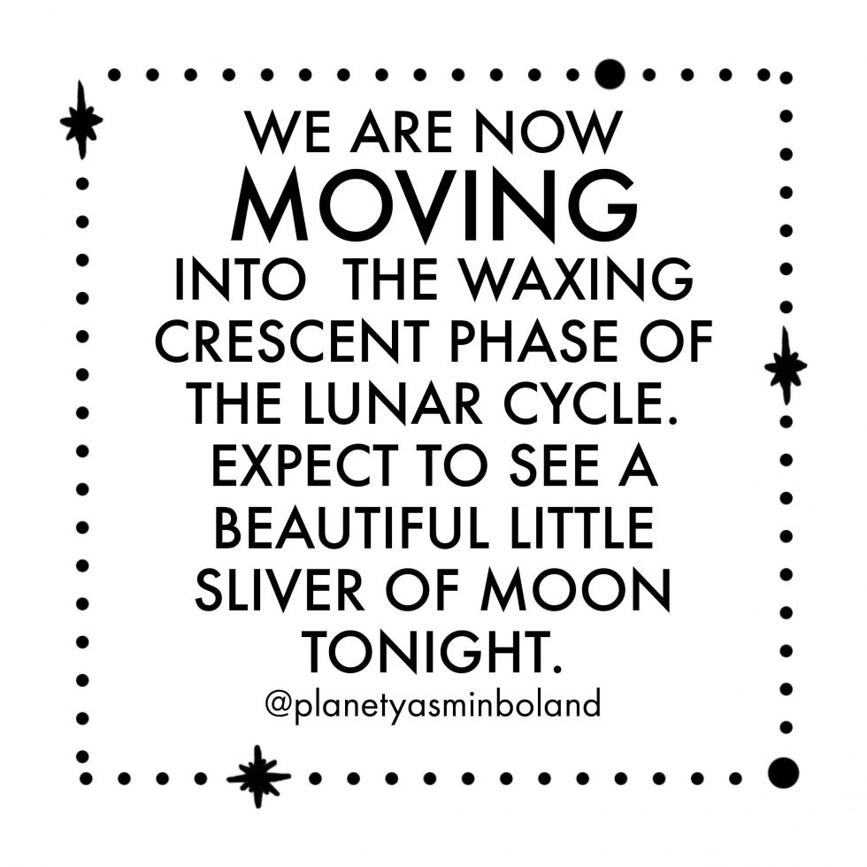 We are now moving into the waxing crescent phase of the lunar cycle