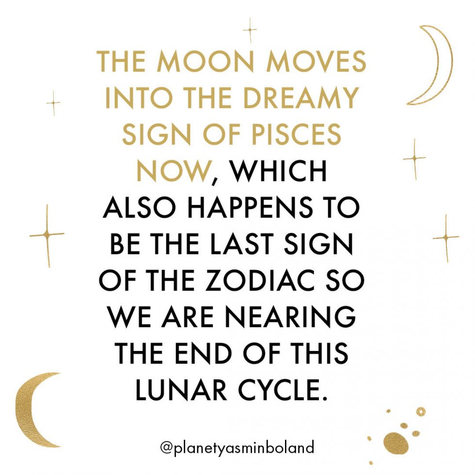 The Moon moves into the dreamy sign of Pisces