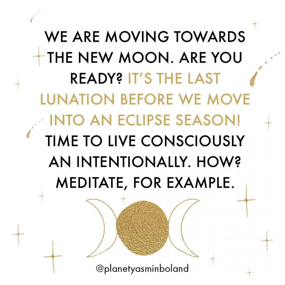 Moving towards the New Moon